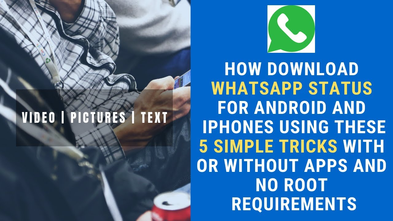 5 Simple Tricks To Download Whatsapp Status On Android And Ios With Or Without Any App And No Root