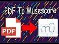 How to convert a PDF into a Musescore file