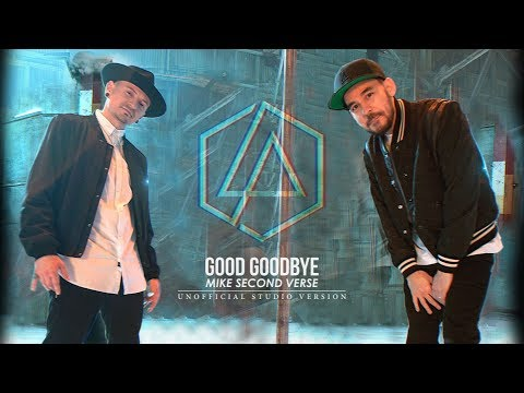 Good Goodbye (Mike second verse) Unofficial Studio Version