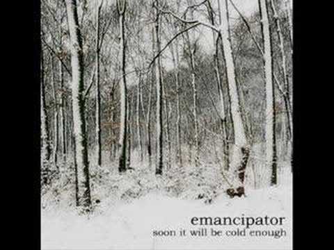 Emancipator  Soon It will Be Cold Enough to Build Fires