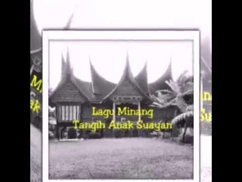lagu minang - Tangih Anak Suayan