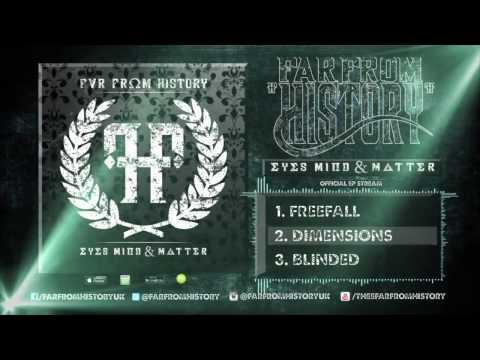 """Far from History - """"Eyes, Mind & Matter"""" Full EP Stream"""