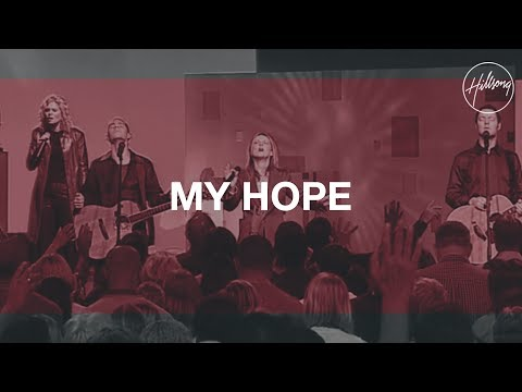 My Hope - Hillsong Worship