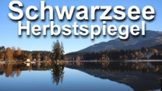 Schwarzsee Kitzbühel Herbst Video, Badesee Tirol, Seen in Tirol