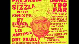 Dre Skull - Gone Too Far (featuring Sizzla)