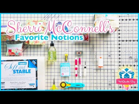 Sherri McConnell's Favorite Notions and Quilting Tips! With Kimberly Jolly of Fat Quarter Shop