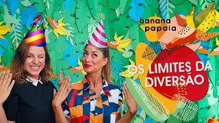 banana-papaia #10 🍌Os limites da diversão