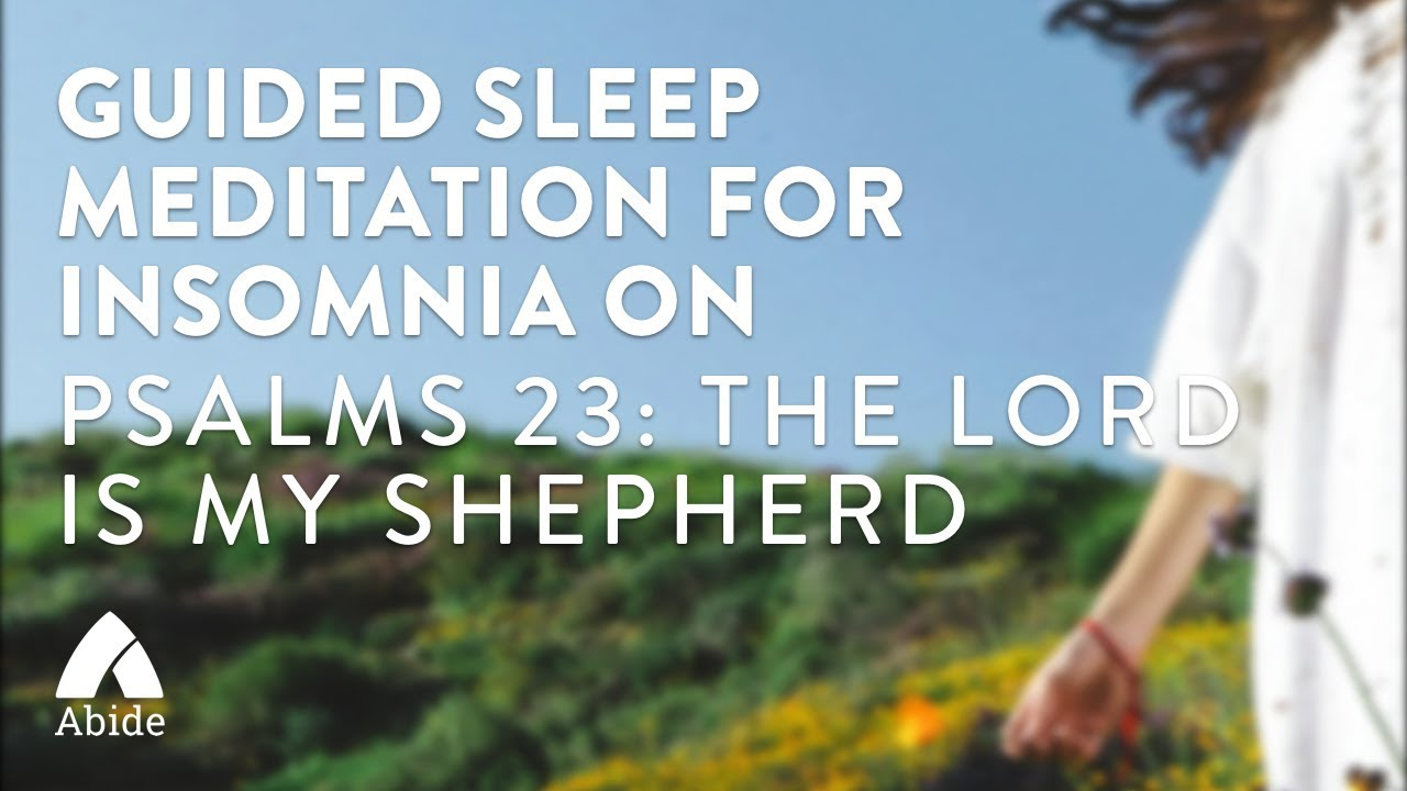 Guided Sleep Meditation for Insomnia on Psalms 23: The Lord Is My Sheperd  (4 hrs)
