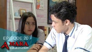 Video Amara Sahabat Langit - Episode 20 | Sinetron 2017 download MP3, 3GP, MP4, WEBM, AVI, FLV Oktober 2019