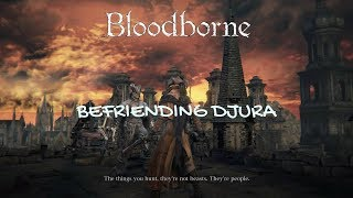 Bloodborne: How to befriend Djura