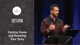 Coming Home and Retelling Your Story