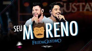Fred e Gustavo - Seu Moreno