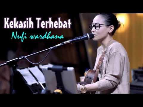 Kekasih terhebat cover Nufi Wardhana