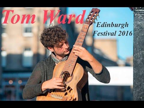 Tom Ward - Guitarist - Edinburgh Festival 2016 [UHD/4K]
