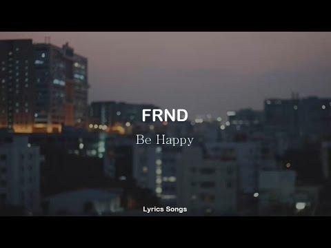 FRND - Be Happy (Lyrics)