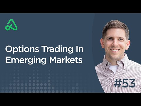 Options Trading In Emerging Markets [Episode 53]
