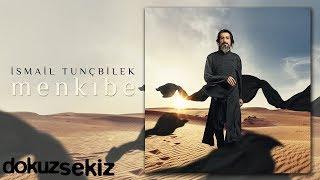 İsmail Tunçbilek - Menkıbe (Full Albüm)