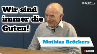 Mathias Bröckers - Wir sind immer die Guten