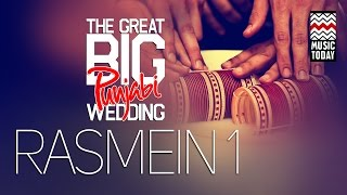 The Great Big Punjabi Wedding | Vol 2 | Rasmein 1 | Vocal | Folk & Pop | Sunanda Sharma