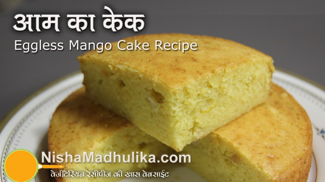recipe: eggless mango cake recipe without condensed milk [13]