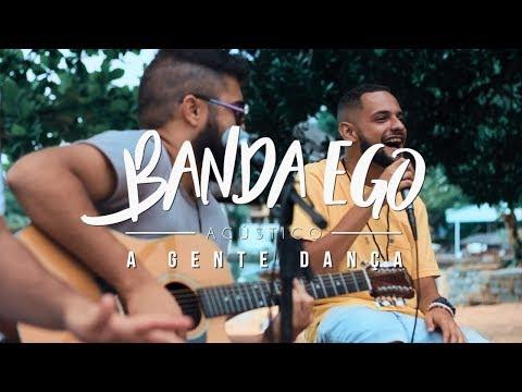 Banda Ego acústico - A Gente Dança