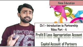 Profit/Loss Appropriation account & Capital Account (Ch 1 - Part 4)