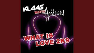 What Is Love 2K9 (Klaas Impact Mix Edit)