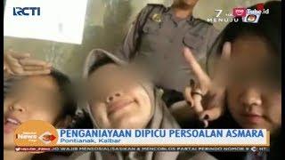 Siswi SMP Di Pontianak Dianiaya Secara Sadis Pelajar SMA Hanya Karena Masalah Asmara - SIP 10/04