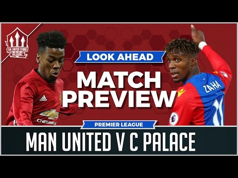 Angel GOMES DEBUT? MAN UTD vs CRYSTAL PALACE LIVE PREVIEW