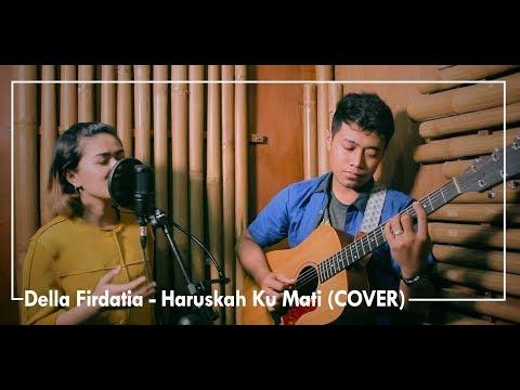 Ada Band - Haruskah Ku Mati (COVER) by Della Firdatia