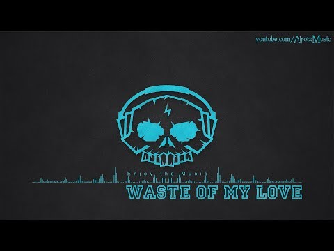Waste Of My Love by Sture Zetterberg - [2010s Pop Music]