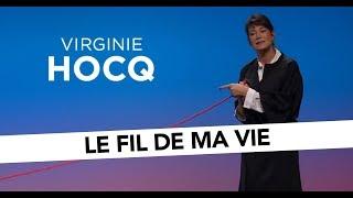 Virginie Hocq - Le fil de ma vie