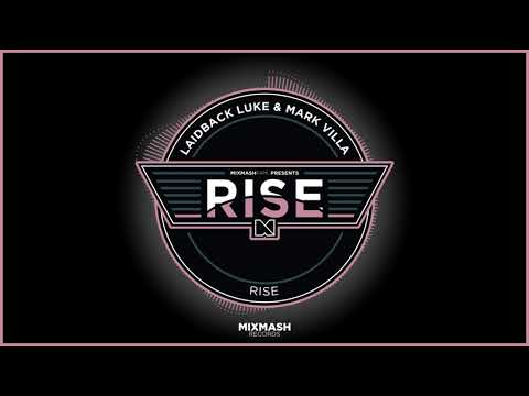 Laidback Luke & Mark Villa - Rise (Full Track)