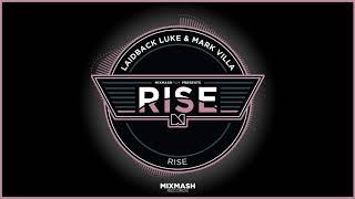 Laidback Luke & Mark Villa - Rise (Full Track)