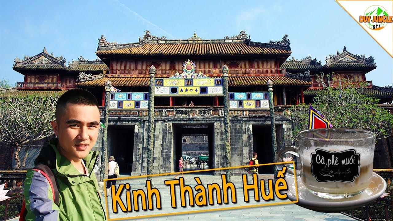 Du lịch Huế #3: tham quan Kinh Thành Huế uống Cafe Muối.