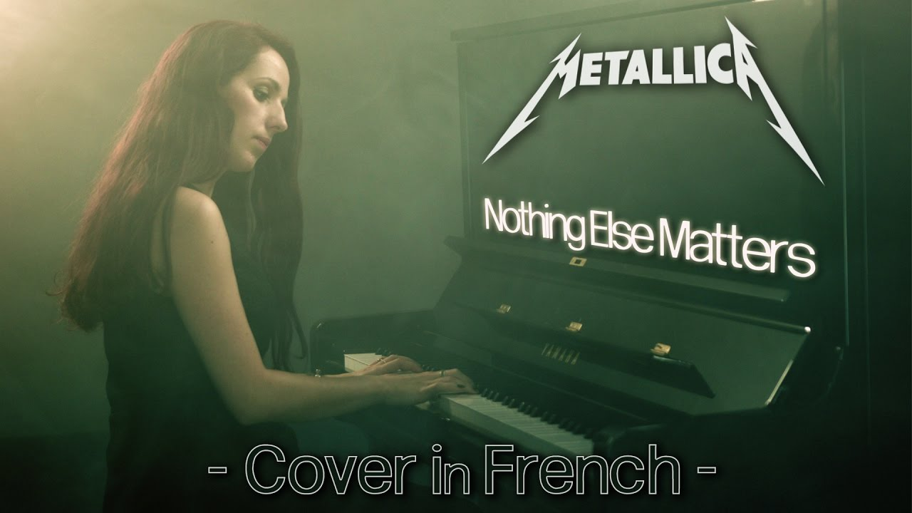 Metallica - Nothing Else Matters - Cover in French -