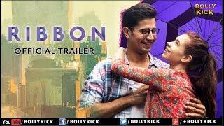 Ribbon Official Trailer | Hindi Trailer 2019 | Kalki Koechlin | Sumeet Vyas