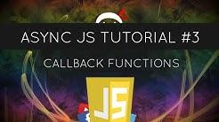 Asynchronous JavaScript #3 - Callback Functions