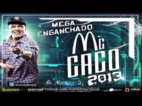 Mc Caco - Mega Enganchado 2015 [By.. Noelcito Dj]