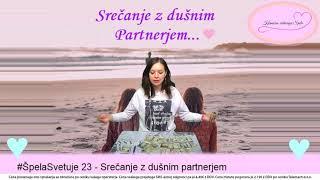 #ŠpelaSvetuje 23 - Srečanje z dušnim partnerjem