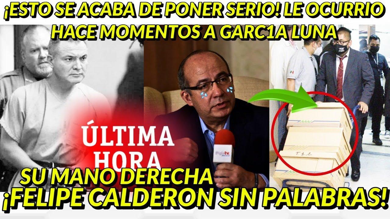 ESTO ACABA DE CAMBIAR TODO! LE SUCEDIO HACE MOMENTOS A GARC1A LUNA FELIPE CALDERON SIN PALABRAS