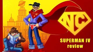 Superman IV - Nostalgia Critic