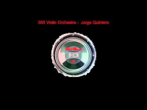 300 Violin Orchestra BASS BOOSTED HD  Jorge Quintero