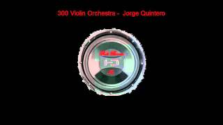 300 Violin Orchestra BASS BOOSTED HD - Jorge Quintero