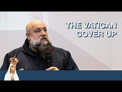 The Vatican Cover Up by Fr. Isaac Mary Relyea