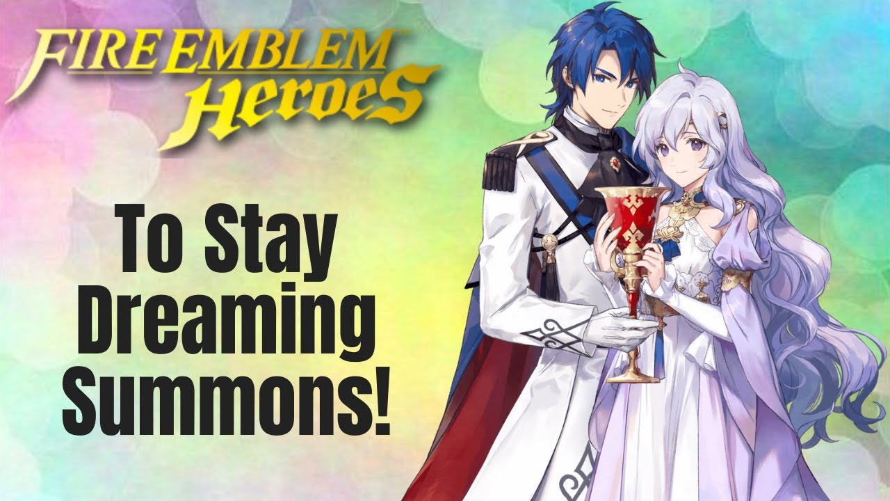 Fire Emblem Heroes: To Stay Dreaming Summons!