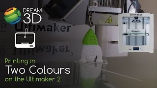 3D Printing In Two Colours On The Ultimaker 2 | Tutorials | Dream 3D