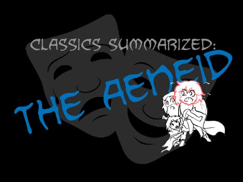 Classics Summarized: The Aeneid