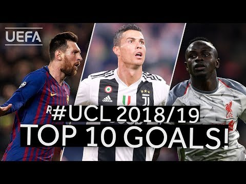 RONALDO, MESSI, MANÉ: 2018/19 #UCL Top Ten GOALS