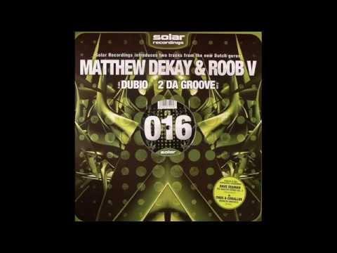 Matthew Dekay & Roob V – Dubio (Original Mix)